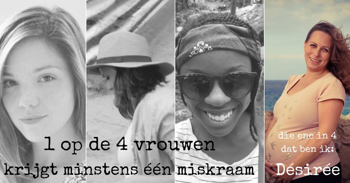 1 op de 4 vrouwen krijgt te maken met een miskraam, Désirée deelt haar verhaal