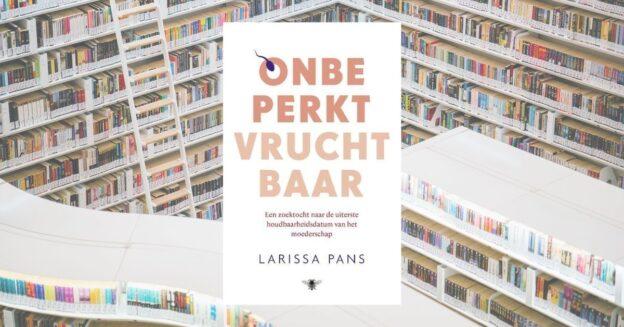 Boekrecensie Onbeperkt vruchtbaar Larissa Pans
